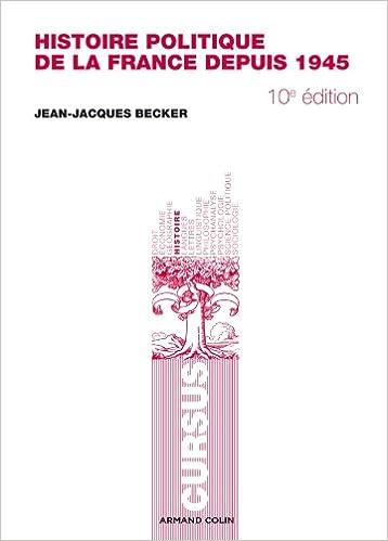 Amazon Fr Histoire Politique De La France Depuis 1945 Becker Jean Jacques Livres