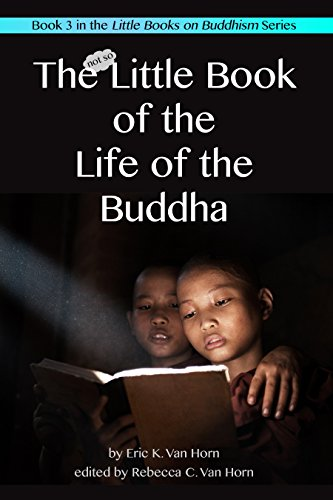 The Little Book of the Life of the Buddha (The Little Books on Buddhism 3)