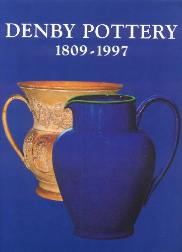Denby Pottery, 1809-1997: Dynasties and Designers