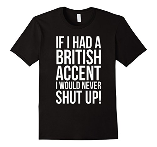 british accent t shirt - 6