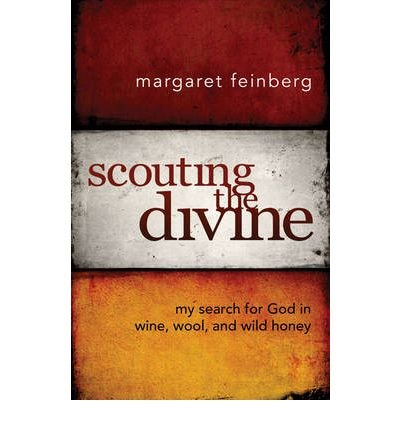 [ Scouting the Divine: My Search for God in Wine, Wool, and Wild Honey[ SCOUTING THE DIVINE: MY SEARCH FOR GOD IN WINE, WOOL, AND WILD HONEY ] By Feinberg, Margaret ( Author )Sep-29-2009 Hardcover By Feinberg, Margaret ( Author ) Hardcover 2009 ] pdf epub