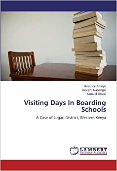 Visiting Days In Boarding Schools: A Case of Lugari District, Western Kenya