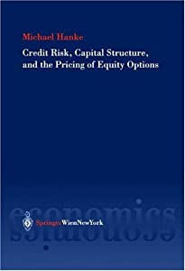 Credit Risk, Capital Structure and the Pricing of Equity Options Michael Hanke and M. Hanke
