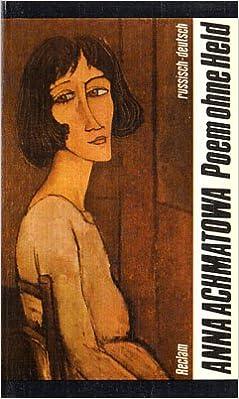 Poem Ohne Held Poeme Und Gedichte Russisch Deutsch Amazon