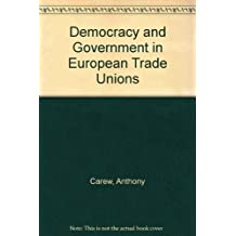 Democracy and Government in European Trade Unions