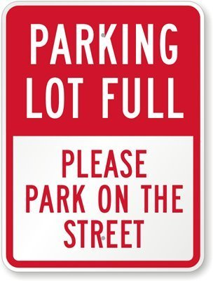 Aparcamiento completo. Por favor Parque en la calle signo ...