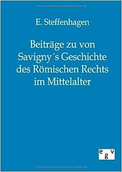 Beiträge zu von Savigny´s Geschichte des Römischen Rechts im Mittelalter