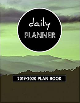 Daily Planner: 2019-2020 Plan Book: Weekly, Monthly, Page a ...