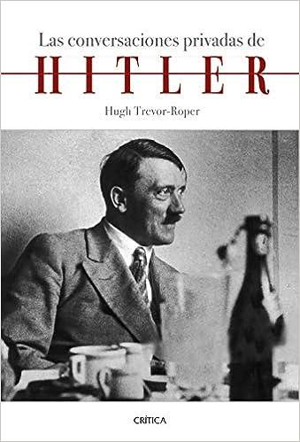 Las conversaciones privadas de Hitler de Hugh Trevor Roper