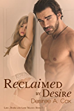 Reclaimed By Desire (Lust, Desire and Love Trilogy Book 3)