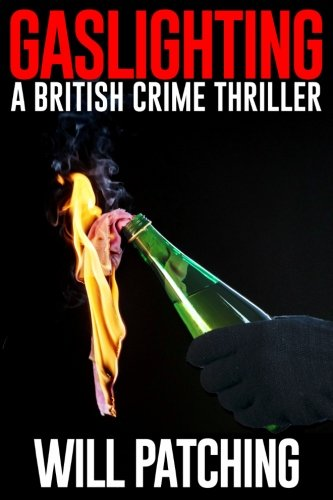 Gaslighting: A British Crime Thriller (Doc Powers & D.I. Carver Investigate) (Volume 3)