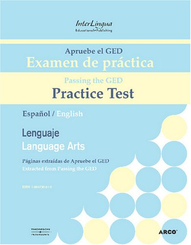 Apruebe el GED Examen de practica - Lenguaje/Passing the GED Practice Test - Language Arts/Revised & Expanded Edition (Spanish and English Edition)