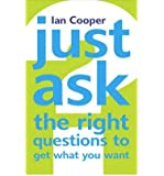 Just Ask the Right Questions to Get What You Want (Paperback) - Common