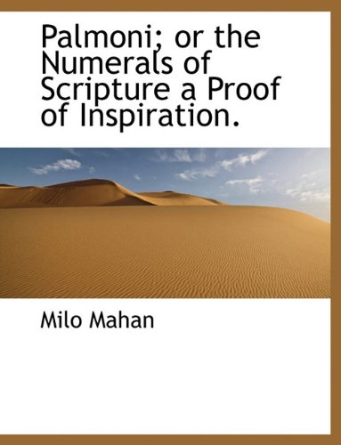 Palmoni; Or the Numerals of Scripture a Proof of Inspiration. pdf