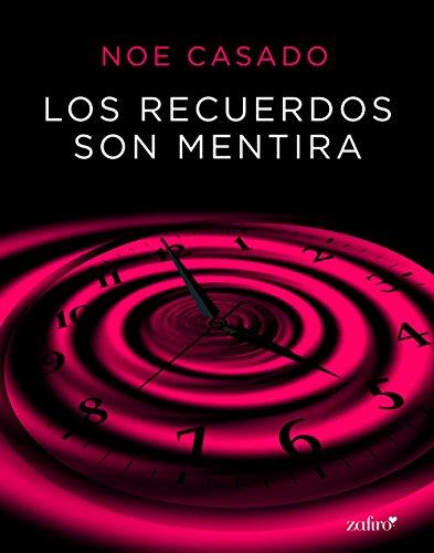 Los recuerdos son mentira (Spanish Edition)