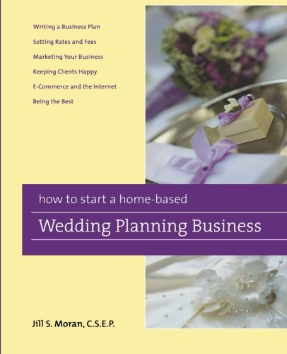 How to Start a Home-Based Wedding Planning Business (Home-Based ...