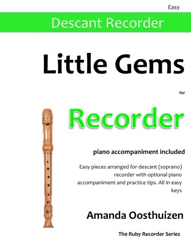 Easy Recorder Pieces (Little Gems for Recorder: Easy pieces arranged for descant recorder with optional piano accompaniment and practice tips. (The Ruby Recorder))