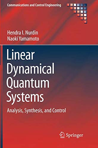 Linear Dynamical Quantum Systems: Analysis, Synthesis, and Control (Communications and Control Engineering)