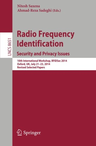 Radio Frequency Identification: Security and Privacy Issues: 10th International Workshop, RFIDSec 2014, Oxford, UK, July 21-23, 2014, Revised Selected Papers (Lecture Notes in Computer Science) (Privacy And Security Issues In E Commerce)