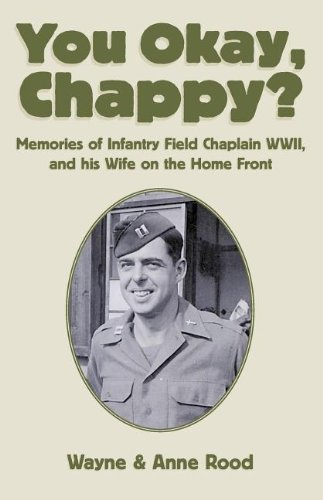 You Okay, Chappy: Memories of Infantry Field Chaplain Wwii,
