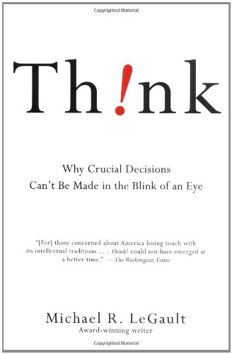 Download Think!: Why Crucial Decisions Can't Be Made in the Blink of an Eye PDF