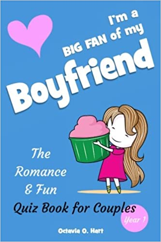 Im A BIG FAN Of My Boyfriend The Romance Fun Quiz Book For Couples Year 1 Romantic Gift Or Couple Playing Together To
