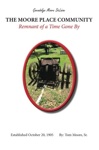 Download The Moore Place Community Remnant of a Time Gone By: Remnant Of A Time Gone ebook