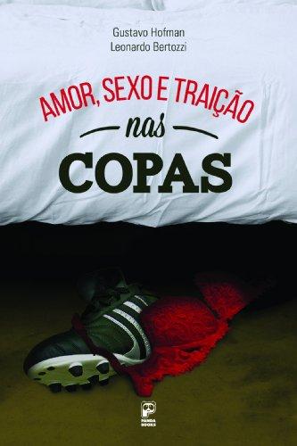 Amor, sexo e traição nas copas (Portuguese Edition)