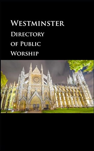 (The Westminster Directory of Public Worship)