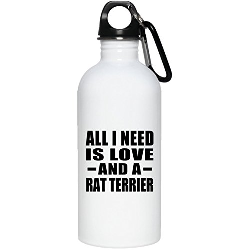 Designsify All I Need is Love and A Rat Terrier - 20oz Water Bottle Insulated Tumbler Stainless Steel - Gift for Dog Cat Owner Lover Memorial Mother
