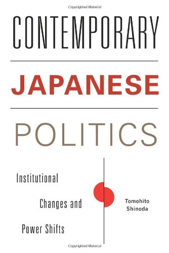 Contemporary Japanese Politics - Institutional Changes and Power Shifts (Contemporary Asia in the World) por Tomohito Shinoda