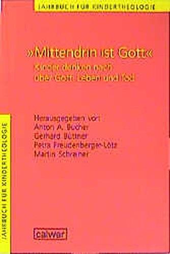 ' Mittendrin ist Gott'. Kinder denken nach über Gott, Leben und Tod. pdf