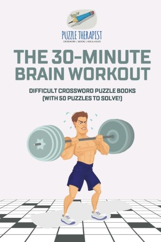Download The 30-Minute Brain Workout  Difficult Crossword Puzzle Books (with 50 puzzles to solve!) pdf epub