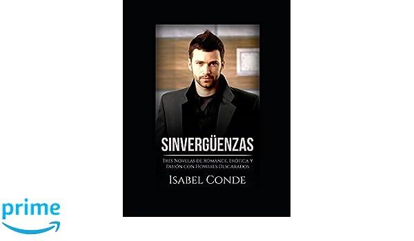 Amazon.com: Sinvergüenzas: Tres Novelas de Romance, Erótica y Pasión con Hombres Descarados (Colección de Romance y Erótica) (Volume 1) (Spanish Edition) ...