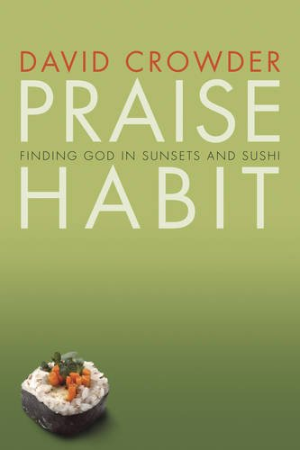 Praise Habit: Finding God in Sunsets and Sushi (Experiencing God) (God Sun Design)