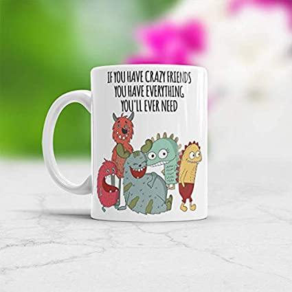 Amazon Com Crazy Friends Quotes Mug Funny Gifts For Best Friends