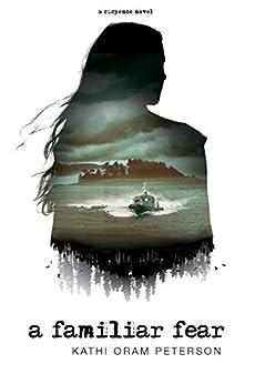 A Familiar Fear by [Peterson, Kathi Oram]