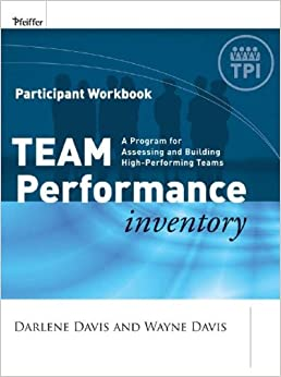 Book Team Performance Inventory: A Guide for Assessing and Building High-Performing Teams, Participant Workbook by Darlene Davis (2008-02-25)