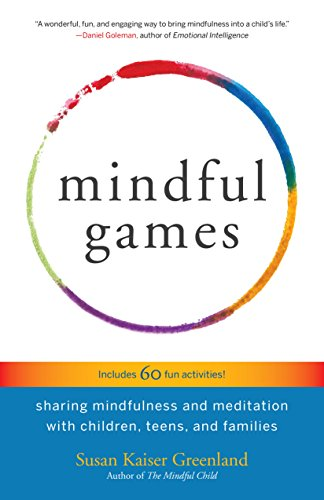 Mindful Games: Sharing Mindfulness and Meditation with Children, Teens, and Families Greenland Body