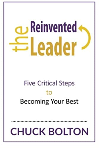 The Reinvented Leader: Five Critical Steps to Becoming Your Best