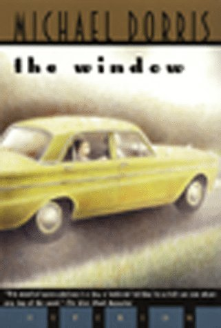 The Window by Michael Dorris (1999-05-20) (A Yellow Raft In Blue Water)
