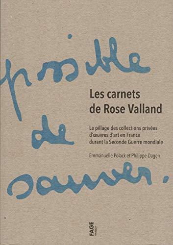 Dart Rose - Les carnets de Rose Valland : Le pillage des collections privées d'oeuvres d'art en France durant la Seconde Guerre Mondiale