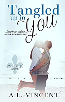 Tangled Up In You (Fleur de Lis Book 1) by [Vincent, A.L.]