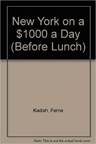 New York on a $1000 a Day (Before Lunch)