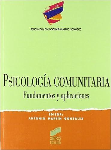 Psicologia Comunitaria -Fundamentos y Aplicaciones (Spanish Edition): Antonio Martin Gonzalez: 9788477385905: Amazon.com: Books