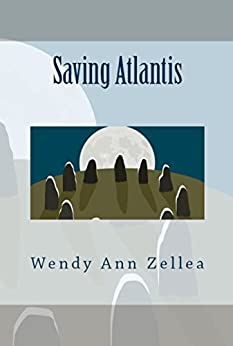 SAVING ATLANTIS: A Mystical, Modern Myth by [Zellea, Wendy Ann]
