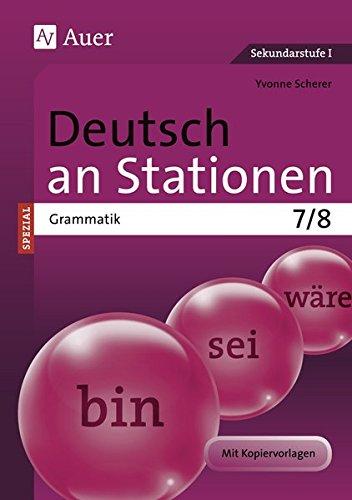 Deutsch an Stationen SPEZIAL Grammatik 7-8: Übungsmaterial zu den Kernthemen der Bildungsstandards Klasse 7/8
