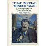 That Myriad Minded Man: Biography of George William Russell