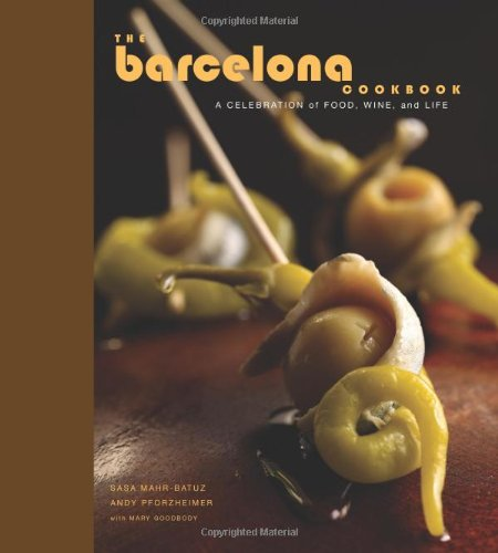 The Barcelona Cookbook: A Celebration of Food, Wine, and Life - Rts Bar