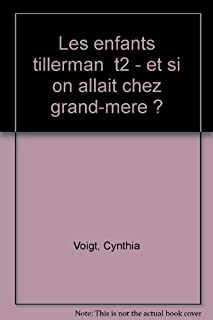 Les enfants Tillerman : T. 2: Et si on allait chez grand-mère?, Voigt, Cynthia